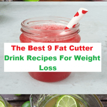 Fat Cutter Drink Recipes For Weight Loss