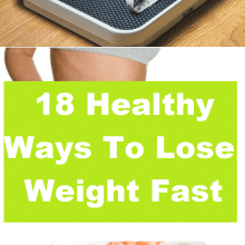18 Healthy Ways To Lose Weight Fast