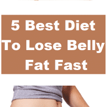 5 Best Diet To Lose Belly Fat Fast