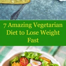 7 Amazing Vegetarian Diet to Lose Weight Fast