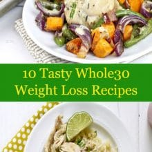 10 Tasty Whole30 Weight Loss Recipes