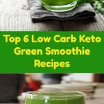 Top 6 Low Carb Keto Green Smoothie Recipes